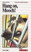 Hang On, Mooch