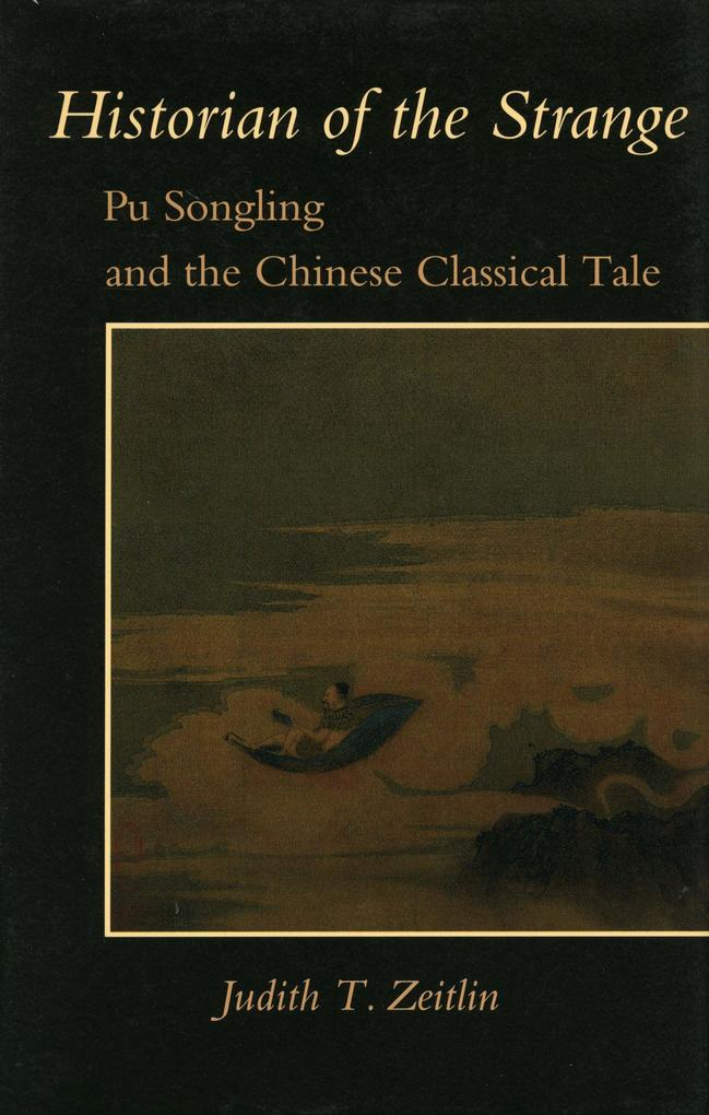 Historian of the Strange: Pu Songling and the Chinese Classical Tale als Taschenbuch