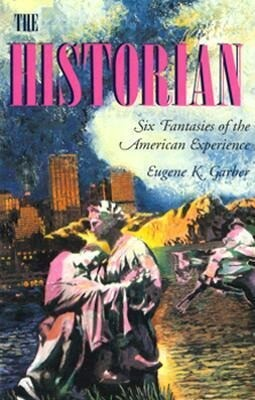 The Historian: Six Fantasies of the American Experience als Taschenbuch