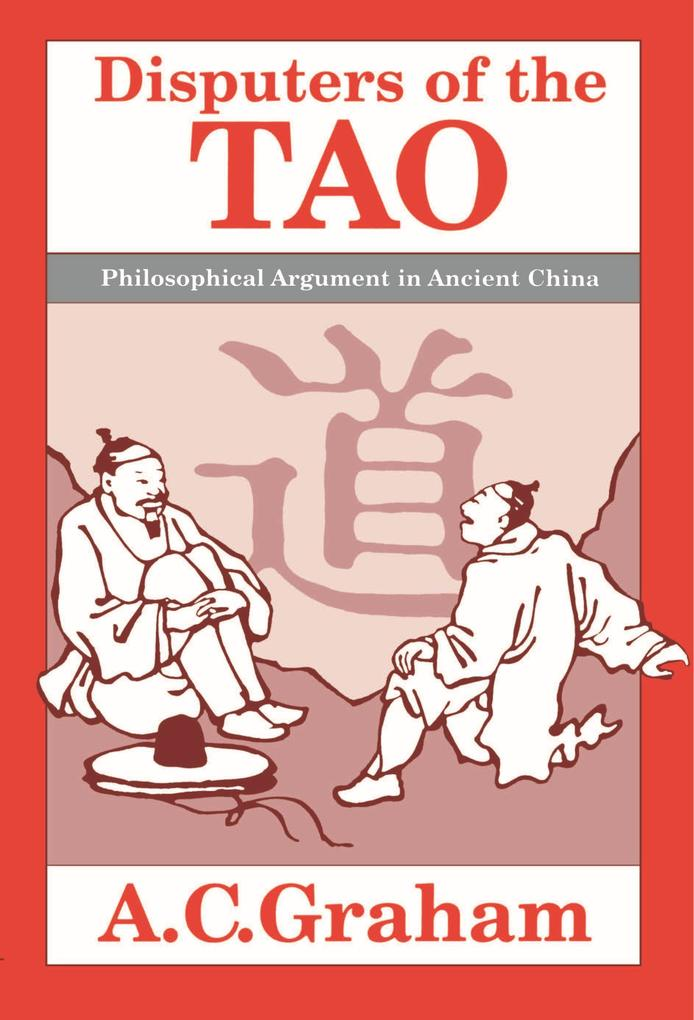 Disputers of the Tao: Philosophical Argument in Ancient China als Taschenbuch