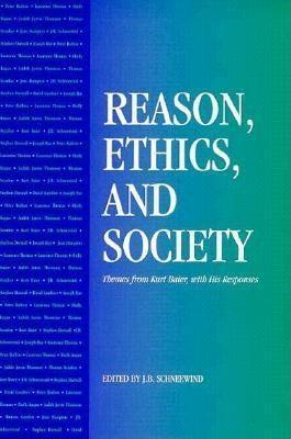 Reason, Ethics, and Society: Themes from Kurt Baier, with His Responses als Taschenbuch