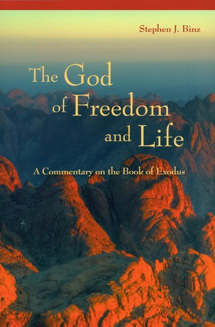The God of Freedom and Life: A Commentary on the Book of Exodus als Taschenbuch