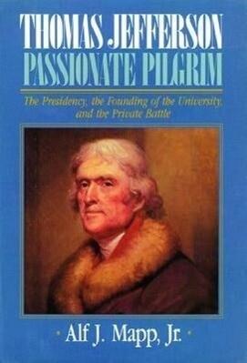 Thomas Jefferson: Passionate Pilgrim als Buch