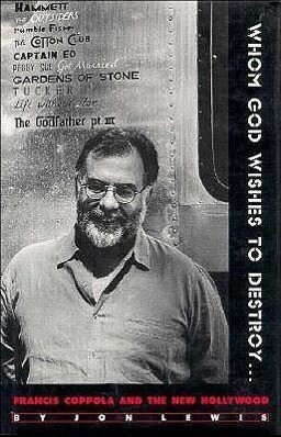 Whom God Wishes to Destroy . . .: Francis Coppola and the New Hollywood als Buch