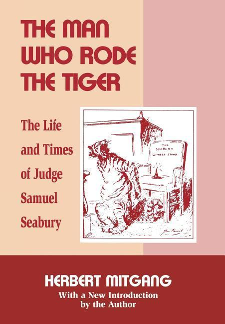 The Man Who Rode the Tiger: The Life and Times of Judge Samuel Seabury als Buch