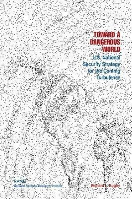 Toward a Dangerous World?: U.S. National Security Strategy for the Coming Turbulence als Taschenbuch