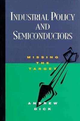 Industrial Policy in Semiconduction: Missing the Target als Taschenbuch