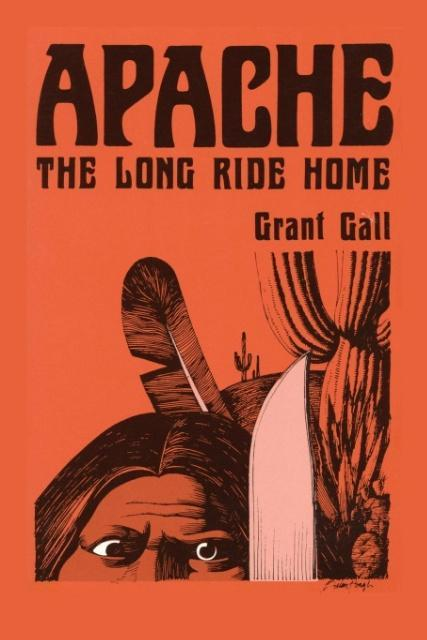 Apache, The Long Ride Home, A Novel als Taschenbuch