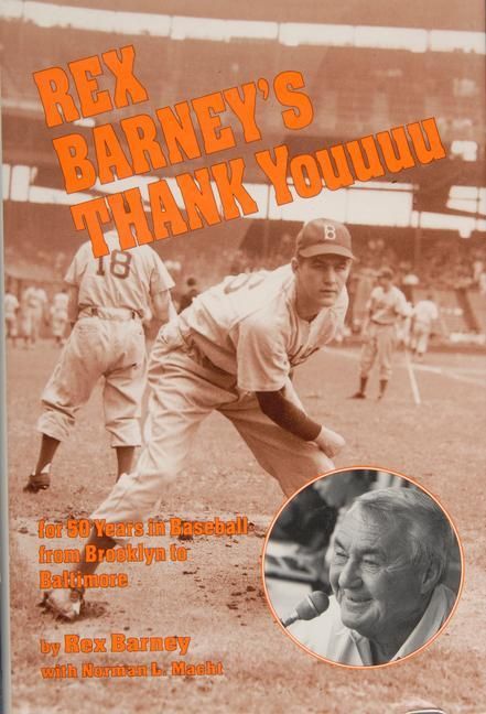 Rex Barney's Thank Youuuu for 50 Years in Baseball from Brooklyn to Baltimore als Buch