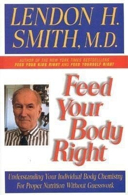 Feed Your Body Right: Understanding Your Individual Body Chemistry for Proper Nutrition Without Guesswork als Taschenbuch