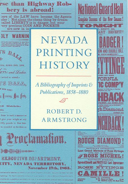 Nevada Printing History: A Bibliography of Imprints and Publications, 1858-1880 als Buch