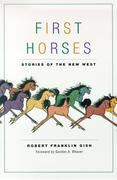 First Horses: Stories of the West