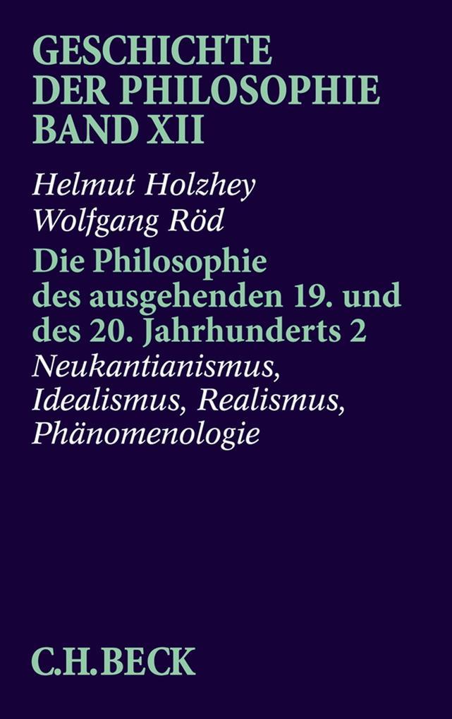 Die Philosophie des ausgehenden 19. und des 20. Jahrhunderts 2 als Buch