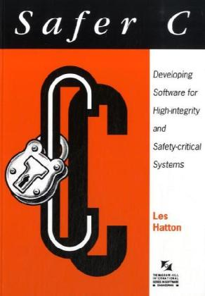 Safer C: Developing Software for High-Integrity and Safety-Critical Systems als Buch
