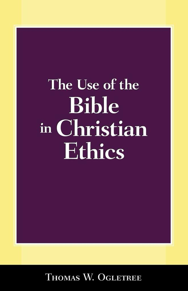 The Use of the Bible in Christian Ethics als Taschenbuch