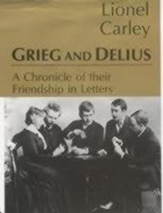 Grieg & Delius: A Chronicle of Friendship als Buch