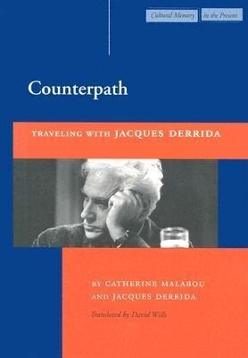 Counterpath: Traveling with Jacques Derrida als Taschenbuch