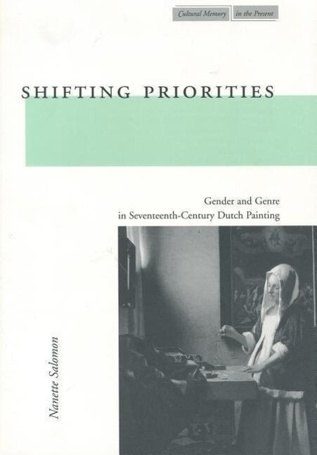 Shifting Priorities: Gender and Genre in Seventeenth-Century Dutch Painting als Taschenbuch