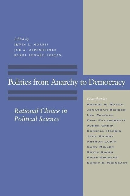 Politics from Anarchy to Democracy: Rational Choice in Political Science als Taschenbuch