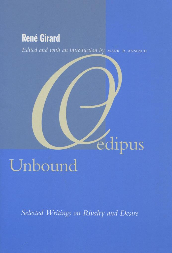 Oedipus Unbound: Selected Writings on Rivalry and Desire als Taschenbuch