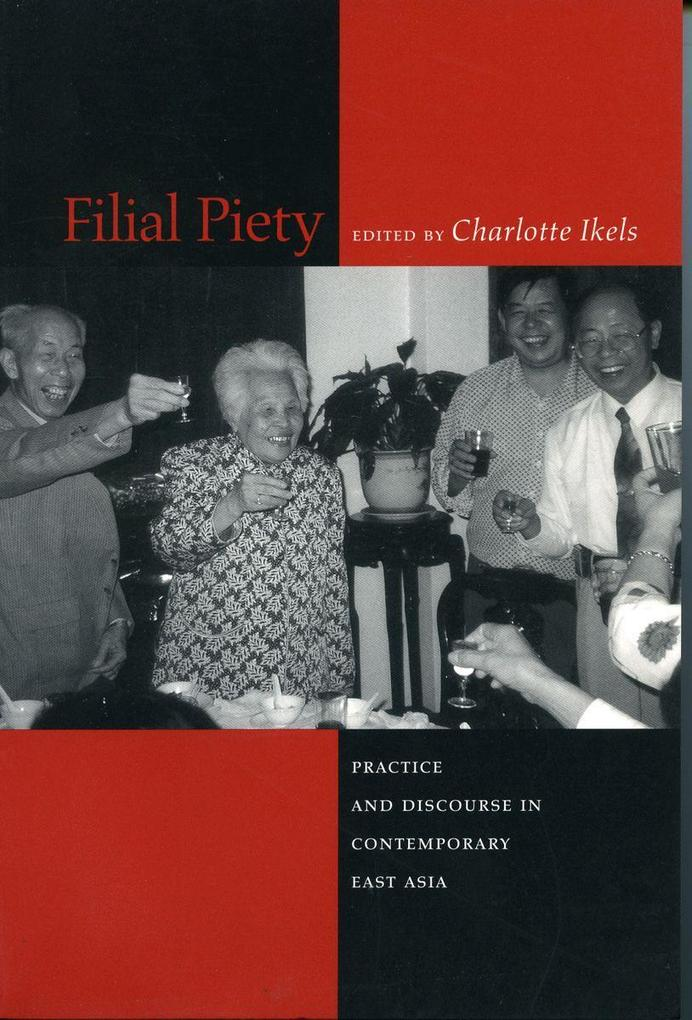 Filial Piety: Practice and Discourse in Contemporary East Asia als Taschenbuch