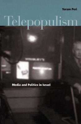 Telepopulism: Media and Politics in Israel als Taschenbuch
