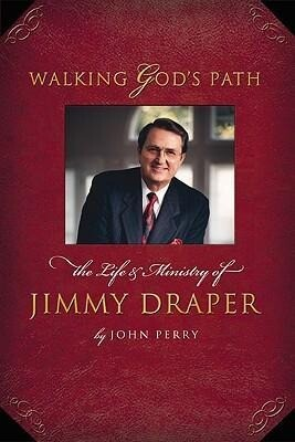 Walking God's Path: The Life and Ministry of James T. Draper Jr. als Buch
