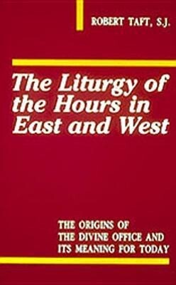 The Liturgy of the Hours in East and West als Taschenbuch