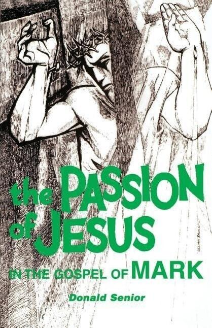 The Passion of Jesus in the Gospel of Mark als Taschenbuch