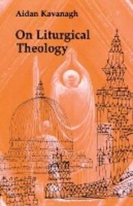 On Liturgical Theology als Taschenbuch