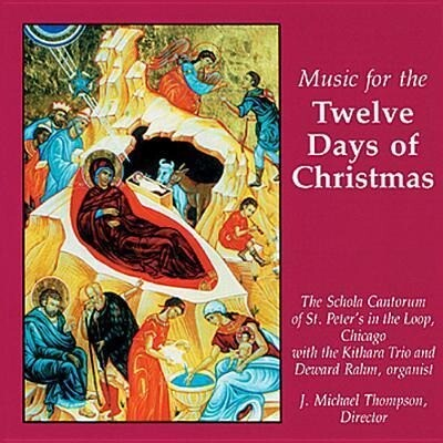 Music for the Twelve Days of Christmas: Schola Cantorum of St. Peter's in the Loop als Hörbuch