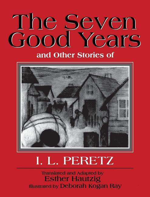 The Seven Good Years: And Other Stories of I. L. Peretz als Taschenbuch