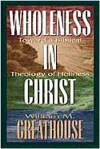 Wholeness in Christ: Toward a Biblical Theology of Holiness als Taschenbuch
