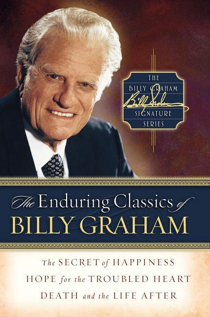 The Enduring Classics of Billy Graham als Buch