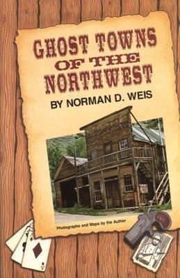 Ghost Towns of the Northwest als Taschenbuch