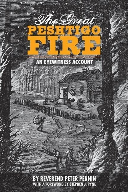 Great Peshtigo Fire, 2nd Ed: An Eyewitness Account als Taschenbuch