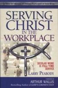 Serving Christ in the Workplace: Secular Work Is Full-Time Service als Taschenbuch