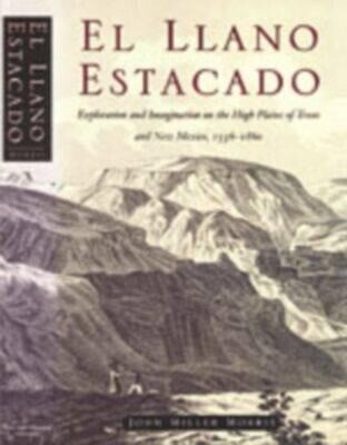 El Llano Estacado: Exploration and Imagination on the High Plains of Texas and New Mexico, 15361860 als Taschenbuch