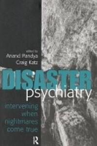 Disaster Psychiatry: Intervening When Nightmares Comes True als Taschenbuch