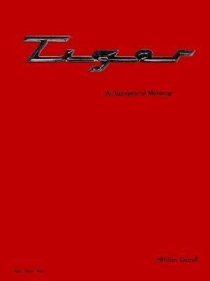 Tiger, an Exceptional Motorcar als Taschenbuch