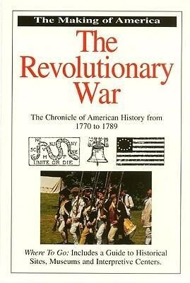 The Revolutionary War: The Chronicle of American History from 1770 - 1789 als Taschenbuch
