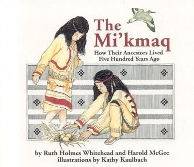 The Micmac: How Their Ancestors Lived Five Hundred Years Ago als Taschenbuch