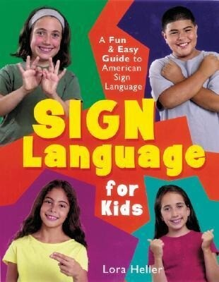 Sign Language for Kids: A Fun & Easy Guide to American Sign Language als Buch