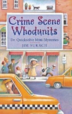 Crime Scene Whodunits: Dr. Quicksolve Mini-Mysteries als Taschenbuch
