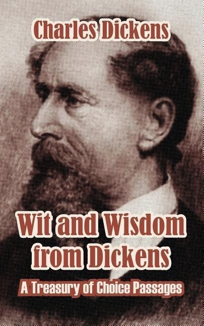 Wit and Wisdom from Dickens: A Treasury of Choice Passages als Taschenbuch
