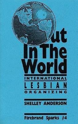 Out in the World: International Lesbian Organizing als Taschenbuch
