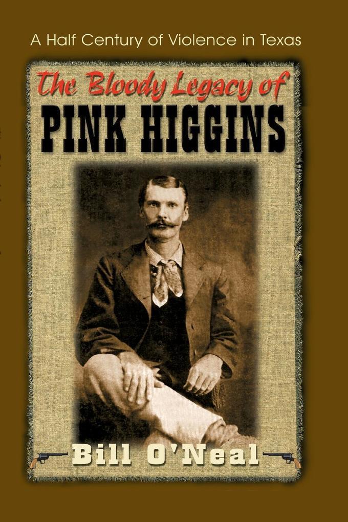 The Bloody Legacy of Pink Higgins als Taschenbuch