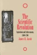 The Scientific Revolution: Aspirations and Achievements, 1500-1700