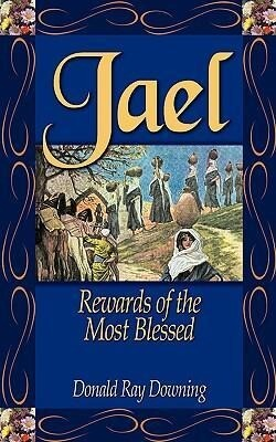 Jael: Rewards of the Most Blessed als Taschenbuch
