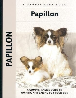 Papillon: A Comprehensive Guide to Owning and Caring for Your Dog als Buch